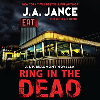 Ring In the Dead     A J. P. Beaumont Novella              By:                                                                                                                                 J. A. Jance                               Narrated by:                                                                                                                                 J.R. Horne                      Length: 1 hr and 54 mins     106 ratings     Overall 4.4
