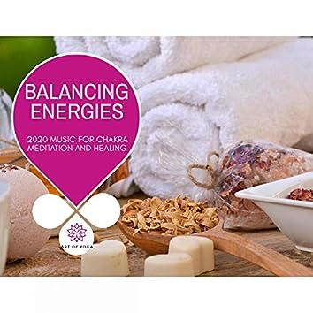 Balancing Energies - 2020 Music For Chakra Meditation And Healing