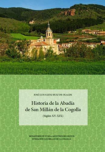 Historia de la Abadía de San Millán de la Cogolla: (Siglos XV-XIX)