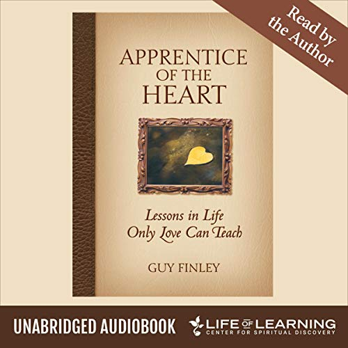 Apprentice of the Heart: Lessons in Life Only Love Can Teach cover art