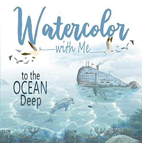 Watercolor with Me to the Ocean Deep (English Edition)