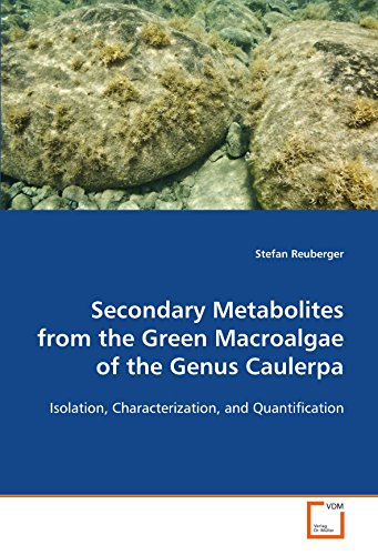 Secondary Metabolites from the Green Macroalgae of the Genus Caulerpa: Isolation, Characterization, and Quantification