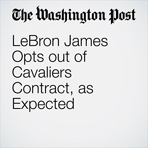 LeBron James Opts out of Cavaliers Contract, as Expected cover art