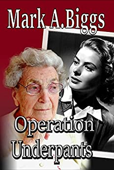 Operation Underpants by Mark A. Biggs ebook deal