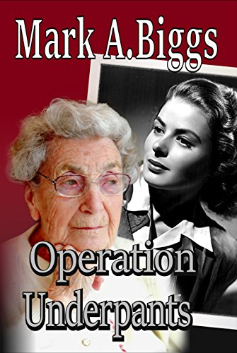 Operation Underpants (Max & Olivia Book 1)