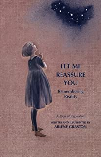 Let Me Reassure You: Remembering Reality