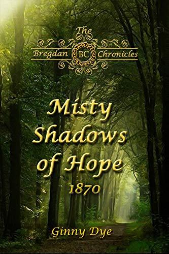 Misty Shadows Of Hope (#14 in the Bregdan Chronicles Historical Fiction Romance Series)