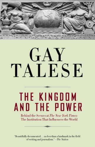 The Kingdom and the Power: Behind the Scenes at The New York Times: The Institution That Influences the World (English Edition)