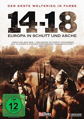 Der Erste Weltkrieg in Farbe: 14-18 - Europa in Schutt und Asche