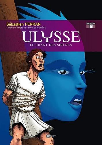 ULYSSE T2 LE CHANT DES SIRENES