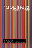 Happiness and Economics: How the Economy and Institutions Affect Human Well-Being. (Princeton Paperbacks)