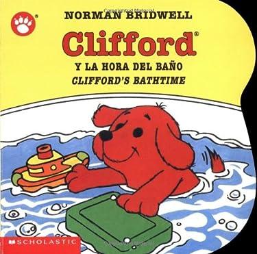 Clifford's Bathtime / Clifford y la hora del baño (Bilingual): (Bilingual) (Spanish and English Edition)