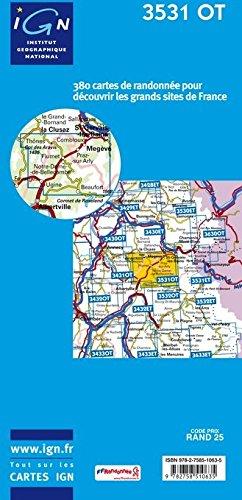 Wanderkarte 3531 OT, Megève, Col des Aravis, Flumet, Ugine, Beaufort, Thônes, Combloux, Mont Joly, Mont Charvin, lac de la Gittaz, Manigod, La Clusaz, I'Etale ( Rhône-Alpes, Savoie / Savoyen Grenze zu Haute-Savoie / Hochsavoyen), Frankreich topographische Wanderkarte 1:25.000, TOP 25 , IGN ( Institut Géographique National) Frankreich
