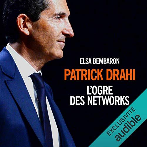Couverture de Patrick Drahi. L'ogre des networks