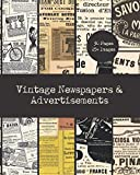 Vintage Newspapers & Advertisements: Retro Newsprint Ephemera for Junk Journaling, Scrapbooking, Decoupage, Origami & Card Making | 30 Double-Sided Sheets | Vintage Images with Text & Ads