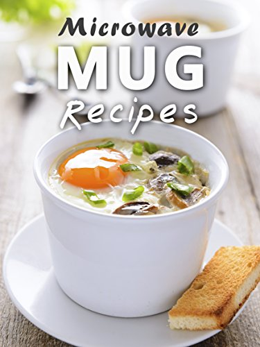 Microwave Mug Recipes: 50 Delicious, Quick and Easy Mug Meals (Recipe Top 50's Book 88) (English Edition)