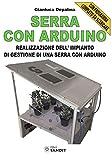 Serra con Arduino. Realizzazione dell'impianto di gestione di una serra con Arduino