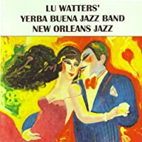 Vol. 1-Lu Watters' Yerba Buena Jazz Band