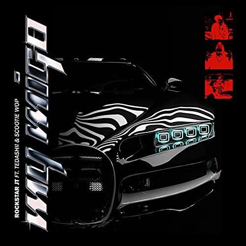 Rockstar JT & Scootie Wop feat. Tedashii