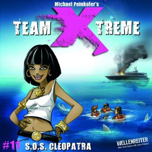 Team X-treme - Folge 11: S.O.S. Cleopatra. Hörspiel.