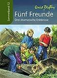 Fünf Freunde - Drei dramatische Erlebnisse: Sammelband 12