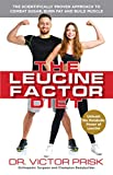 The Leucine Factor Diet: The Scientifically-Proven Approach to Combat Sugar, Burn Fat and Build Muscle