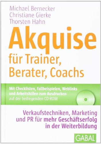 Bernecker Michael,Gierke Christiane,Hahn Thorsten, Akquise für Trainer, Berater, Coachs