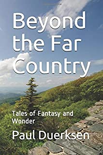 Beyond the Far Country: Tales of Fantasy and Wonder