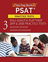 PSAT Practice Tests: Three Full-Length PSAT Prep 2019 & 2020 Practice Tests [Includes Detailed Answer Explanations]