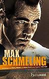 Max Schmeling - Das offizielle Buch zum Film