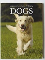 Dogs (Snapshot Picture Library) 1740899946 Book Cover