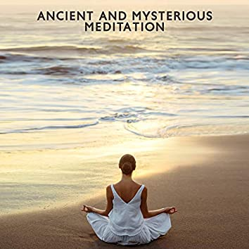 Ancient and Mysterious Meditation