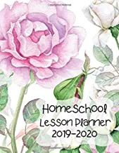 Homeschool Lesson Planner 2019-2020: Record Keeper and Grade Book. Weekly Time Management for Moms. Adaptable for one or two students to multiple kids. Soft Roses Cover.
