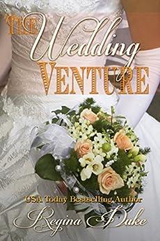 The Wedding Venture: 5-hour read. Marriage of Convenience, Romantic Comedy (Colorado Billionaires Book 3) by [Regina Duke]
