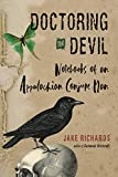 Doctoring the Devil: Appalachian Backwoods Witchcraft for Conjuring Love, Money, Justice, and Success