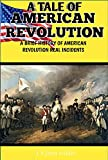 A TALE OF AMERICAN REVOLUTION: A BRIEF HISTORY ANALYSIS OF AMERICAN REVOLUTION (English Edition)