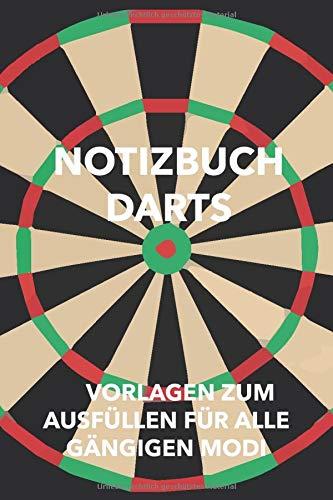 Notizbuch Darts: Punkteheft für's Dartspiel zum selber ausfüllen | 130 Seiten| A5 | Punktetabellen für Modi: 501, 301 und Cricket bzw. Tactics | bis 6 Spieler | Vorlage für über 100 Spiele