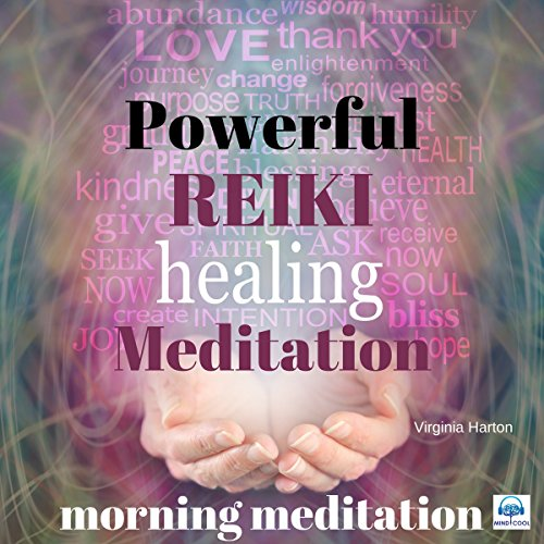 Powerful Reiki Healing Meditation: Morning Meditation audiobook cover art