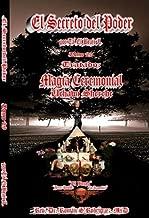 El Secreto del Poder Tomo 29: Tratado Tratado Magia Ceremonial; Uchawi Sherehe. La Esencia Creadora De Todas las Cosas.