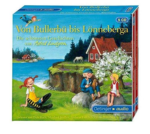 Von Bullerbü bis Lönneberga. Die schönsten Geschichten von Astrid Lindgren: Ungekürzte Lesung