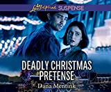 Deadly Christmas Pretense (Love Inspired Suspense) - Dana Mentink