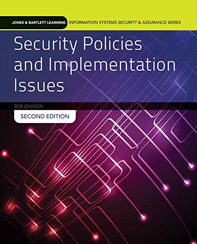Security Policies and Implementation Issues: Print Bundle (Jones & Bartlett Learning Information Systems Security & Assurance)