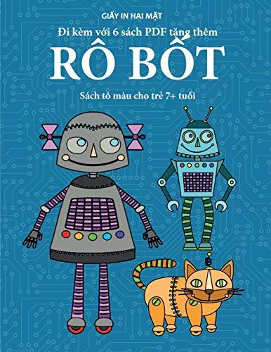 Sách tô màu cho trẻ 7+ tuổi (Rô bốt): Cuốn sách này có 40 trang tô màu không gây căng thẳng nhằm giảm ... trẻ nhỏ phát triển kh