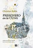 Prisionero En La cuna: 20 (LITERARIA)...