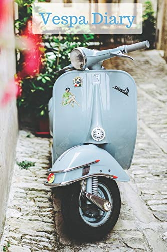 Vespa Diary: Big 6x9 Quality Diary with 200 pages of Cream Journal paper and a beautiful Oldtimer Vespa on the cover