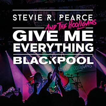 Give Me Everything: Live in Blackpool (Live)