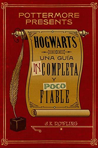 Hogwarts: una guía incompleta y poco fiable (Pottermore Presents (Español) nº 3)