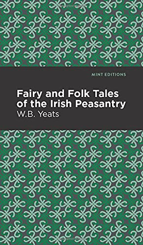 Compare Textbook Prices for Fairy and Folk Tales of the Irish Peasantry Mint Editions  ISBN 9781513219042 by Yeats, William Butler,Editions, Mint