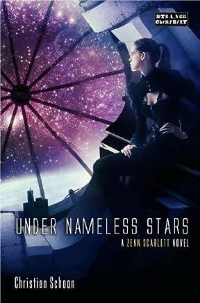 Under Nameless Stars (Zenn Scarlett) by Christian Schoon (2014-04-01)