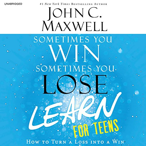 Sometimes You Win - Sometimes You Learn for Teens audiobook cover art